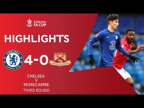 Dominant Chelsea Ease Past Morecambe | Chelsea 4-0 Morecambe | Emirates FA Cup 2020-21