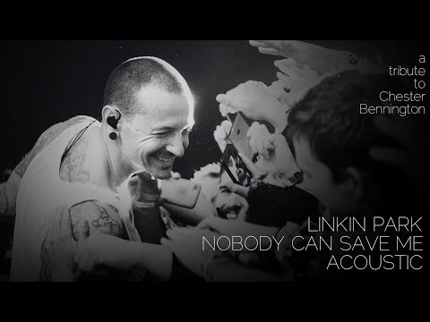Linkin Park  Nobody Can Save Me Acoustic