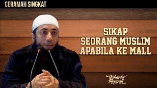 """""""Sikap Seorang Muslim Apabila Ke Mall"""" - Ustadz Dr. Khalid Basalamah, MA. - Ceramah Singkat"""