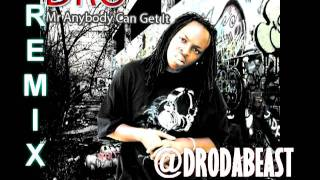 DRO DA BEAST - ANYBODY CAN GET IT PT 2 (HD)  REMIX