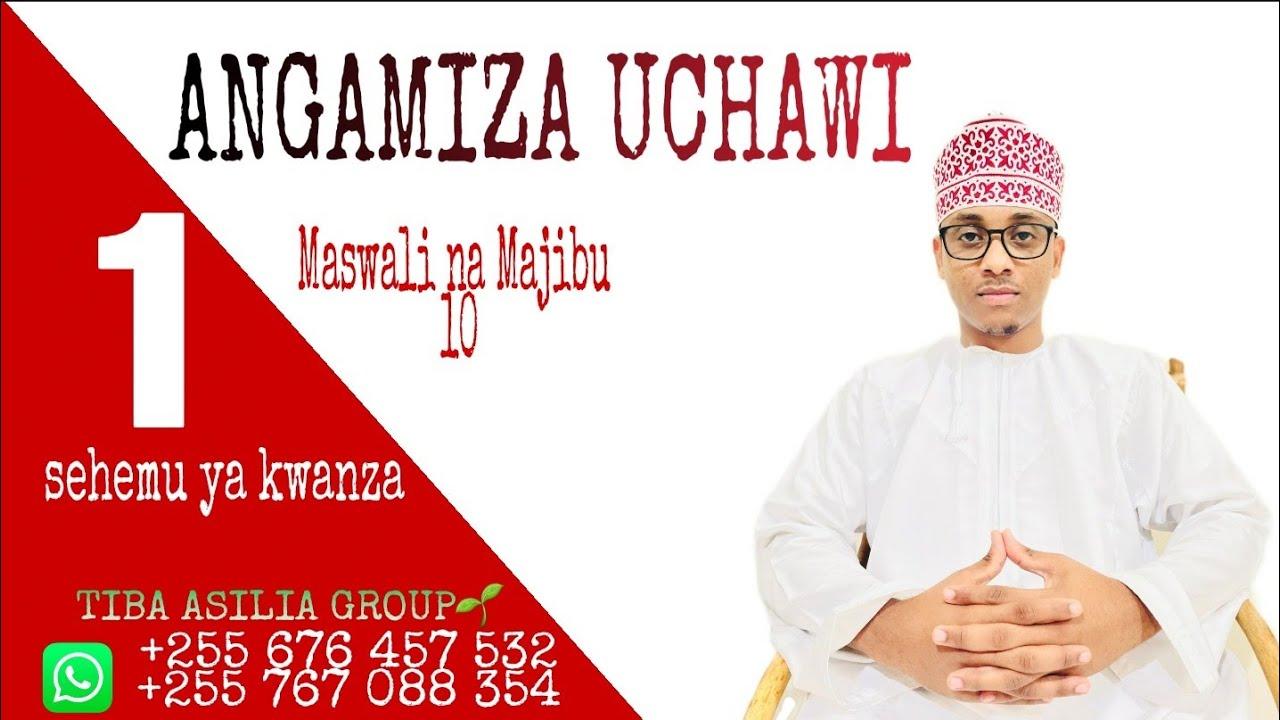 Download ANGAMIZA UCHAWI (sehemu ya 1)