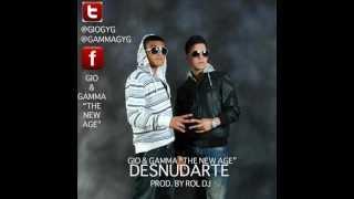 Gio & Gamma - Desnudarte (Prod. By Rol Dj)