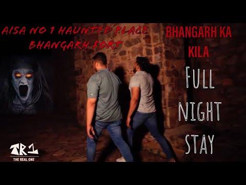 BHANGARH FORT HAUNTED FULL HD   FULL NIGHT STAY   BHUTIYA MAHAL   THE REAL ONE