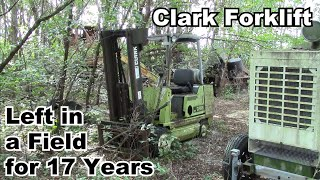 Clark Forklift Sitting in a Field for 17 Years - Will It Run Again?