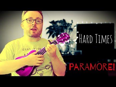 HARD TIMES - PARAMORE NEW SONG! (UKULELE TUTORIAL)