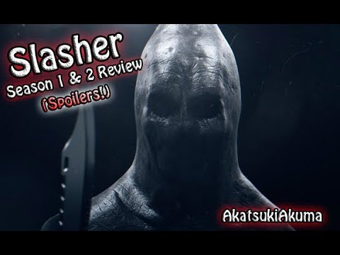 "Download Netflix's ""Slasher"" Season 1 & 2 Review + Thoughts (SPOILERS!!!!) with AkatsukiAkuma"