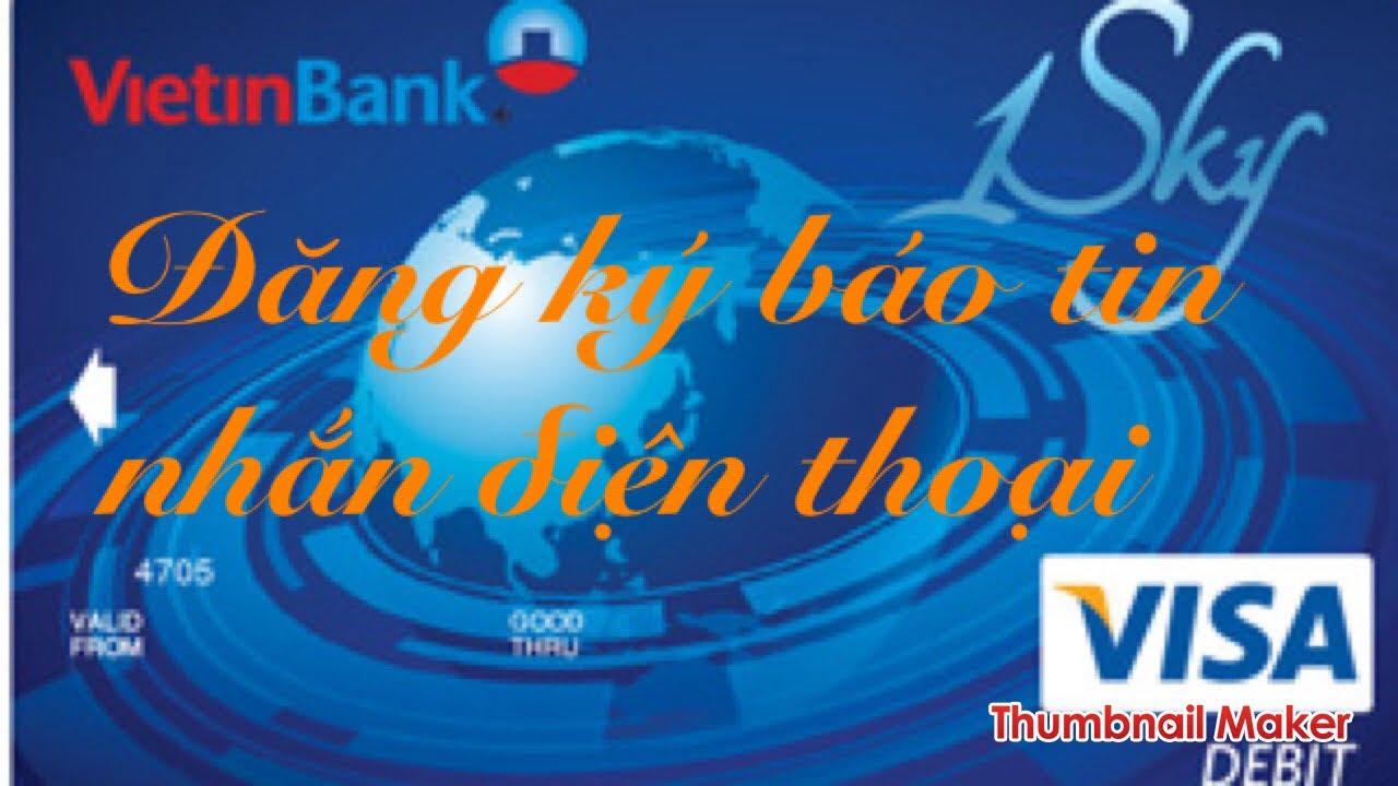 Vietinbank : Đăng ký và sử dụng báo tin nhắn – MOBILE BANKING vietinbank