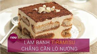 Học làm bánh Tiramisu ngon, chẳng cần lò nướng | VTC Now