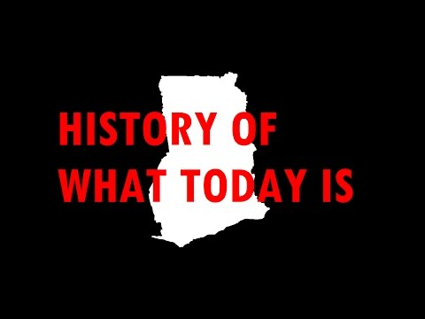 History of what today is: Ghana [#45]