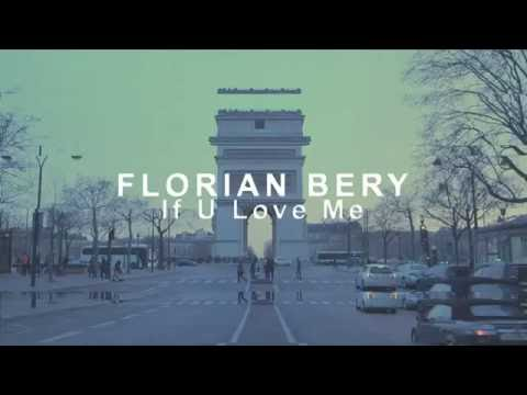 Florian Bery - If U Love Me (Official Video)