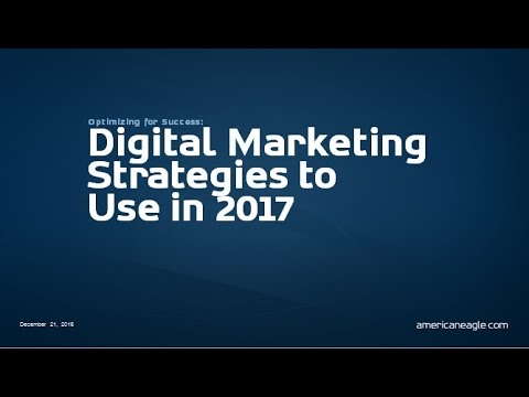 Optimizing for Success  Digital Marketing Strategies to Use in 2017