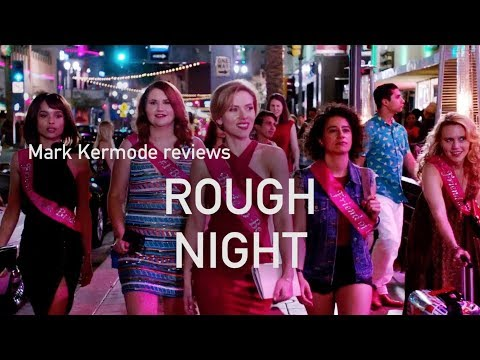 Rough Night reviewed by Mark Kermode
