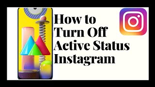 How to Turn Off Active Status On Instagram 2021