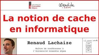 La notion de cache en informatique | Renaud Lachaize