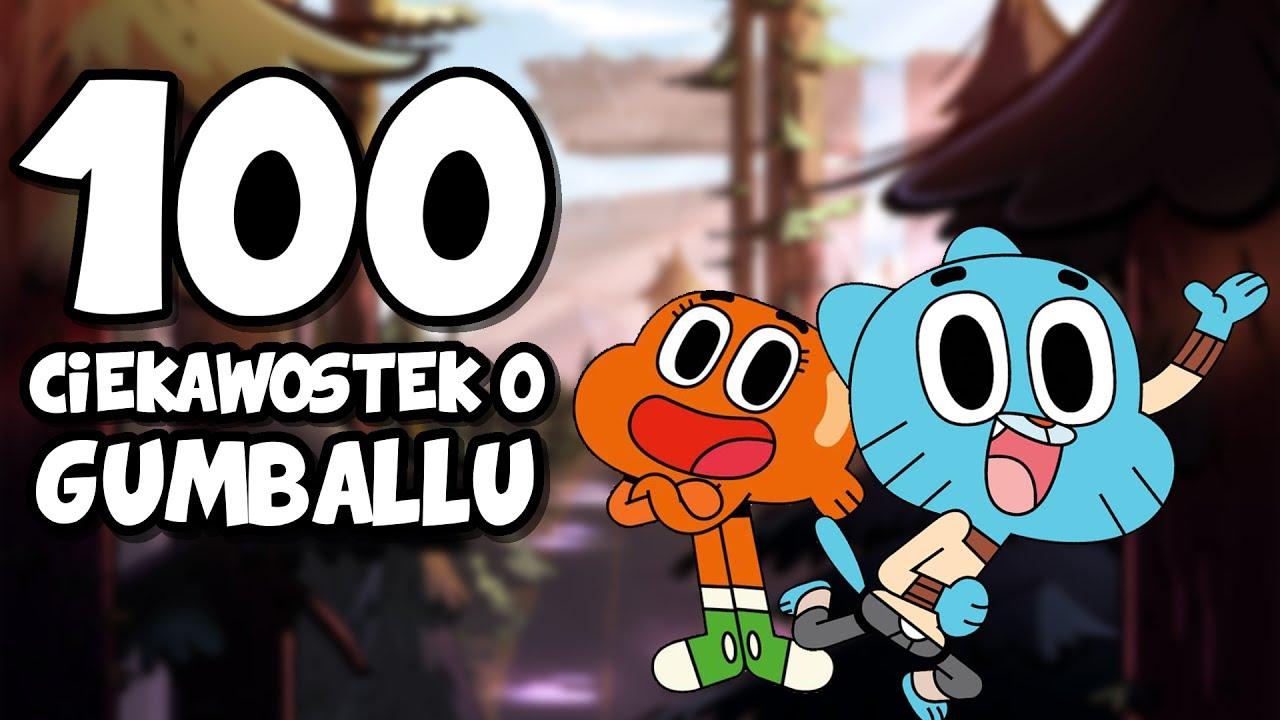 100 Ciekawostek o Niesamowitym Świecie Gumballa!