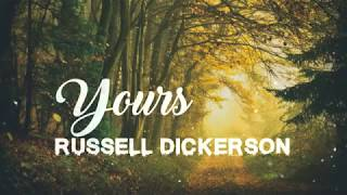 Russell Dickerson - Yours (Lyrics)