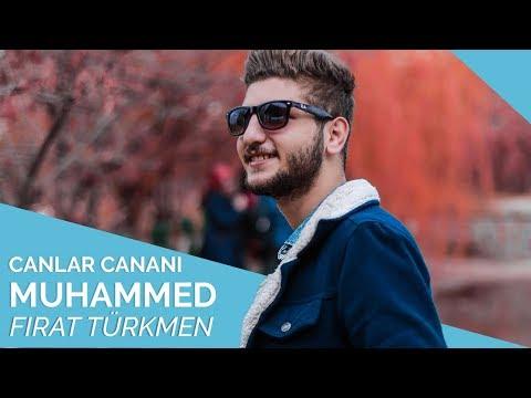 Fırat Türkmen - Canlar Cananı Muhammed 🌹
