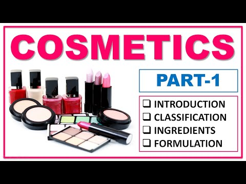 COSMETICS | PART-1 | DEFINITION | CLASSIFICATIONS | INGREDIENTS | SURFACTANTS | HUMECTANTS | WAX OIL