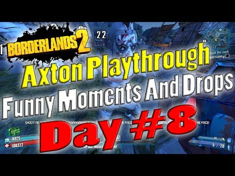 Borderlands 2 | Axton Playthrough Funny Moments And Drops