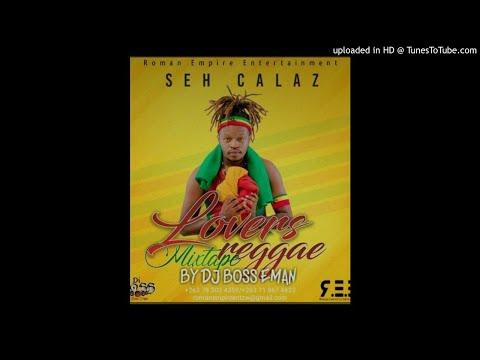 SEH CALAZ LOVERS REGGEA MIXTAPE(Offical Mixtape)