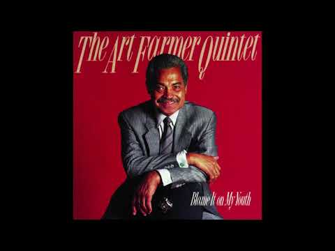 The Art Farmer Quintet – Blame It On My Youth (1988)