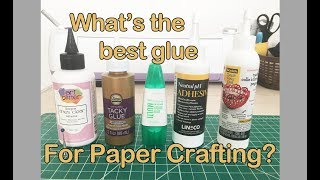 Best glue for paper crafts - Which glue to use for paper crafting - 5 Top glues tested and reviewed