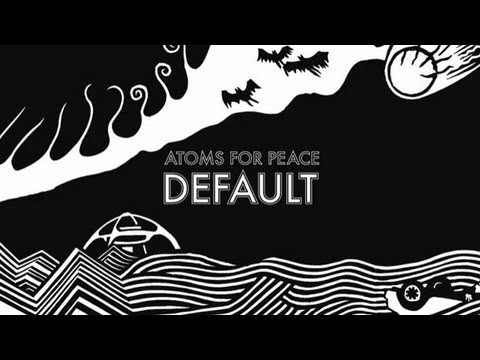 """Atoms For Peace- """"Default"""" TRACK REVIEW"""
