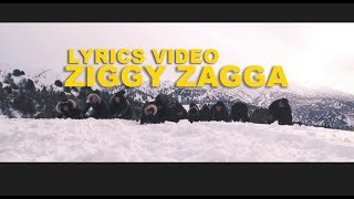 Gambar cover ZIGGY ZAGGA - OFFICIAL LYRICS VIDEO (including BTS Scenes)
