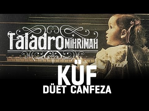 Taladro - Küf ( düet Canfeza )