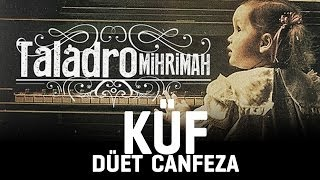 Repeat youtube video Taladro - Küf ( düet Canfeza )