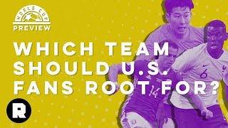 Which Team Should U.S. Fans Root For? | Ringer FC 2018 World Cup Preview | The Ringer