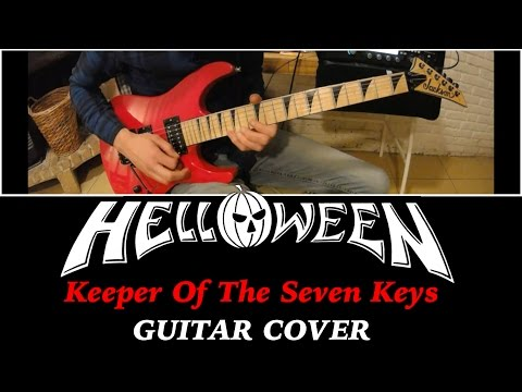 HELLOWEEN - Keeper Of The Seven Keys GUITAR COVER (Full song)