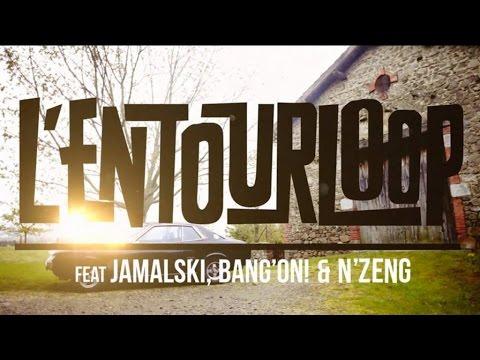 L'ENTOURLOOP  Ft. Jamalski, Bang On ! & N'Zeng - Back in Town