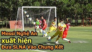 Đỗ Kim Phúc đi xem giải bóng đá nhi đồng toàn quốc : Messi Nghệ An ghi bàn đưa SLNA vào chung kết