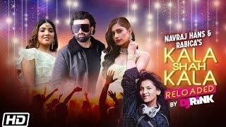 Kala Shah Kala Reloaded DJ Rink Navraj Hans Rabica Sushant Shankar Latest Punjabi Song 2020