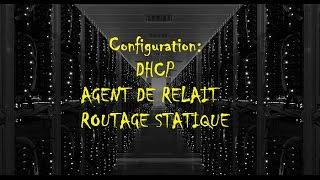 Configuration DHCP + Agent de Relais + Routage Statique [ Darija ] شرح