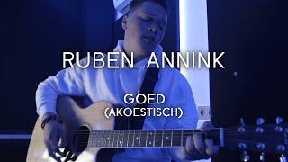 Video RUBEN ANNINK - GOED (AKOESTISCH) download MP3, 3GP, MP4, WEBM, AVI, FLV Oktober 2018