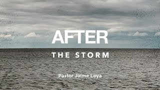 """After the storm"" - Pastor Jaime Loya - 11am English Service - March 29, 2020"