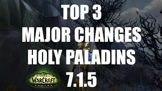 Top 3 Holy Pally/Paladin Changes Patch 7.1.5 - WoW Legion