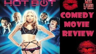 HOT BOT ( 2016 Cynthia Kirchner ) Sci-Fi Comedy Movie Review