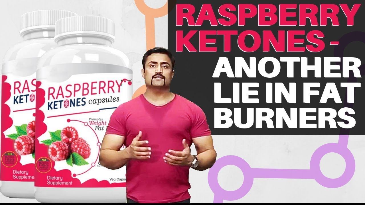 Raspberry Ketones Another Lie In Fat Burners Youtube