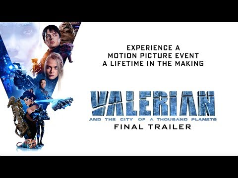 Thumbnail: Valerian and the City of a Thousand Planets | Final Trailer | In Theaters July 21, 2017