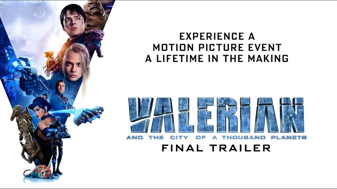 Valerian And The City Of A Thousand Planets Final Trailer Own It Now Youtube