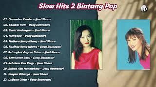 Download Slow Hits 2 Bintang Pop   Yuni Shara & Desy Ratnasari
