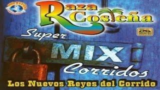 Raza Costeña - Super Mix De Corridos
