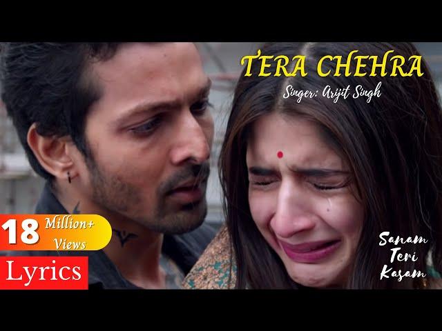 Tera Chehra Lyrics | Sanam Teri Kasam | Harshvardhan Rane & Mawra Hocane | Arijit Singh
