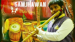 Mein Tenu Samjhawan    Instrumental Flute Cover    Chethan Nayak