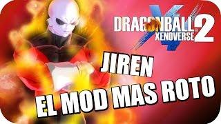 JIREN EL MOD MAS ROTO Y PODEROSO DE XENOVERSE 2 CON MODS GAMEPLAY SHOLO GAMER 23
