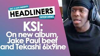 KSI: On new album, Jake Paul beef and Tekashi 6ix9ine