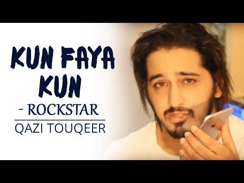 Kun Faya Kun | Rockstar | A.R. Rahman, Javed Ali, Mohit Chauhan | Heal The world | Qazi Taouqeer